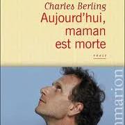 Aujourd'hui maman est morte de Charles Berling