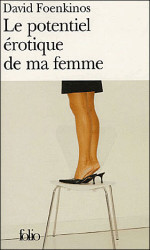 Le potentiel érotique de ma femme – David Foenkinos