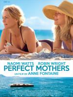 Ciné • Perfect mothers, une bouleversante histoire d'amour et d'amitié