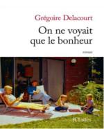 On ne voyait que le bonheur – Grégoire Delacout