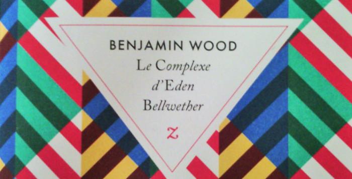 Le complexe d'Eden Bellwether de Benjamin Wood